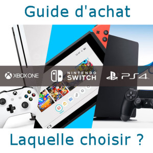 PS4 / Xbox One / Nintendo Switch : laquelle choisir ?